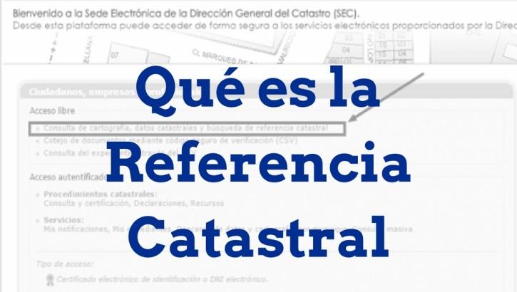 ¿Qué es la Referencia Catastral?